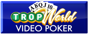 TropWorld Video Poker